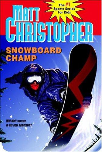 Snowboard Champ (Matt Christopher Sports Fiction)