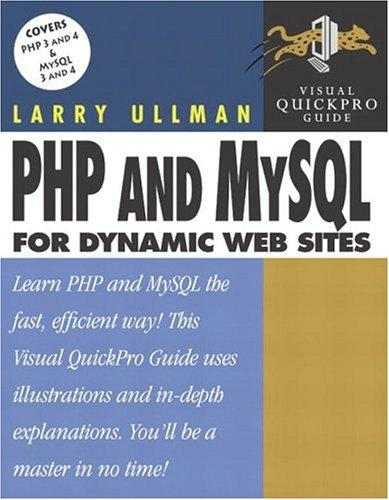 PHP and MySQL for dynamic Web sites by Larry E. Ullman
