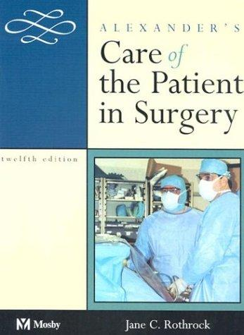 Download Alexander's Care of the Patient in Surgery