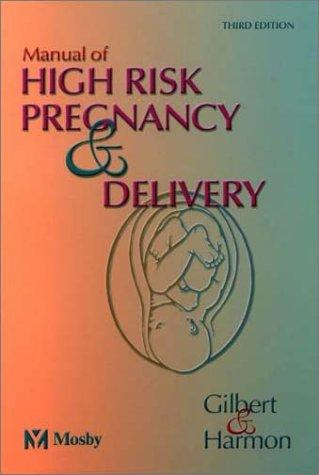 Manual of high risk pregnancy & delivery
