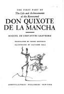 The first part of the life and achievements of the renowned Don Quixote de la Mancha