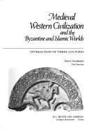 Medieval Western civilization and the Byzantine and Islamic worlds by Deno John Geanakoplos