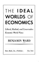 The ideal worlds of economics