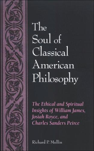 Download The Soul of Classical American Philosophy