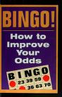 Cover of: Bingo! How to Improve Your Odds