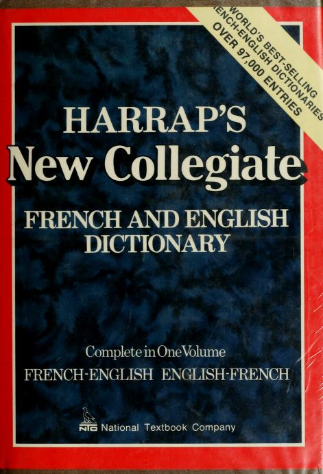 Harrap's modern college French and English dictionary by by J. E. Mansion. French-English, English-French, complete in one volume.