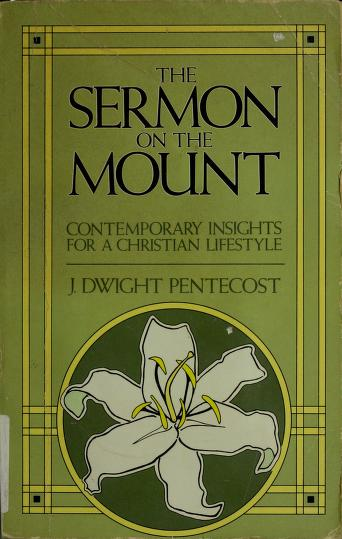 Cover of: The Sermon on the mount | J. Dwight Pentecost