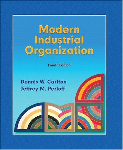 Modern Industrial Organization by Jeffrey M. Perloff