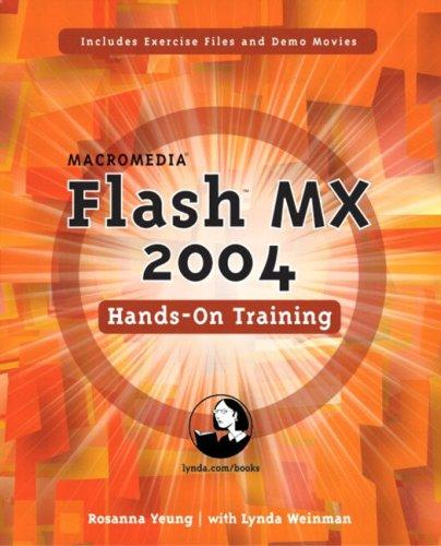 Macromedia Flash MX 2004 Hands-On Training by Rosanna Yeung