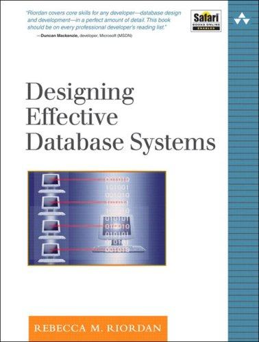Designing Effective Database Systems (The Addison-Wesley Microsoft Technology Series) by Rebecca M. Riordan