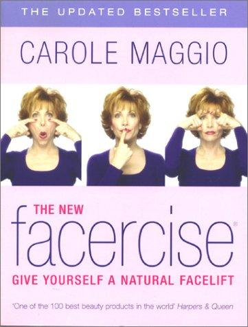 The New Facercise by Carole; Gianelli, Mike Maggio