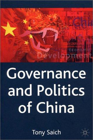 Governance and Politics of China (Comparative Government and Politics) by Tony Saich