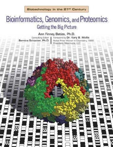 Bioinformatics, genomics, and proteomics: getting the big picture by Ann Batiza