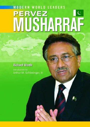 Pervez Musharraf (Modern World Leaders) by Richard Worth