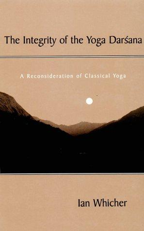 The Integrity of the Yoga Darsana by Ian Whicher