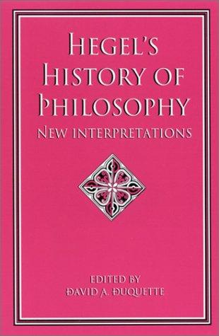 Hegel's History of Philosophy by David A. Duquette