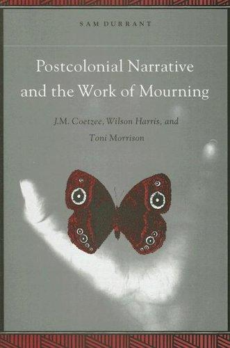 Postcolonial narrative and the work of mourning by