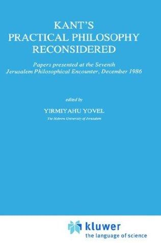 Kant's practical philosophy reconsidered by Jerusalem Philosophical Encounter (7th 1986)