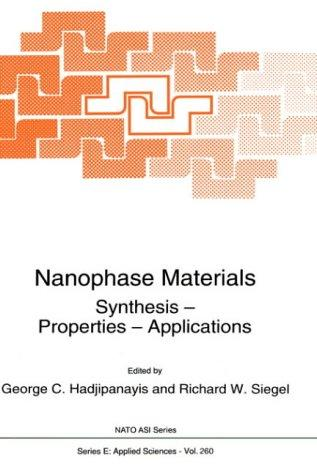 Nanophase materials, synthesis, properties, applications by NATO Advanced Study Institute on Nanophase Materials, Synthesis, Properties, Applications (1993 Kerkyra, Greece)
