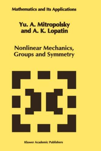 Nonlinear mechanics, groups and symmetry by Mitropolʹskiĭ, I͡U. A.