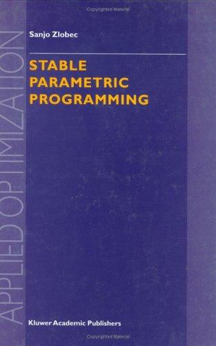 Stable Parametric Programming (Applied Optimization) by S. Zlobec