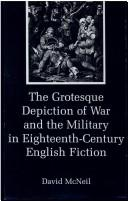 The grotesque depiction of war and the military in eighteenth-century English fiction by McNeil, David