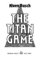 The titan game by Niven Busch