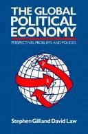 The global political economy by Gill, Stephen
