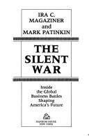 The silent war by Ira C. Magaziner
