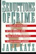Seductions of crime by Katz, Jack, Jack Katz