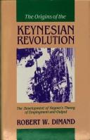 The origins of the Keynesian revolution by Robert W. Dimand