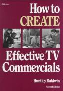 How to create effective TV commercials by Huntley Baldwin