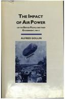 The impact of air power on the British people and their government, 1909-1914 by A. M. Gollin